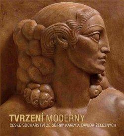 Tvrzení moderny. České sochařství ze sbírky Karly a Davida Železných - Adam Hnojil