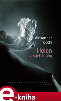 Helen v zajetí touhy - Alexander Trocchi e-kniha