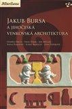Jakub Bursa a jihočeská venkovská architektura - obálka