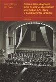 Česká filharmonie pod tlakem stalinské kulturní politiky v padesátých letech - obálka