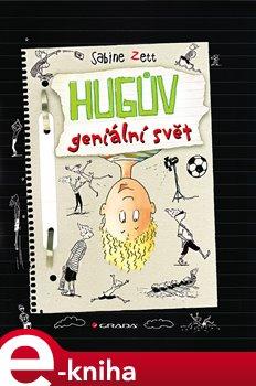 Hugův geniální svět - Zett Sabine, Krause Ute e-kniha