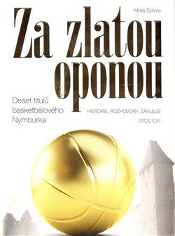 Za zlatou oponou. Deset titulů basketbalového Nymburka (historie, rozhovory, zákulisí) - Matěj Sýkora