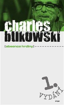 Absence hrdiny - Charles Bukowski