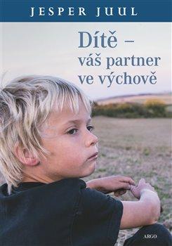 Obálka titulu Dítě – váš partner ve výchově