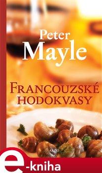 Francouzské hodokvasy - Peter Mayle e-kniha