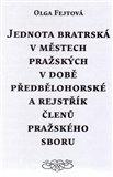 Jednota bratrská v městech pražských v době předbělohorské a rejstřík členů pražského sboru - obálka