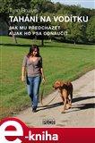 Tahání na vodítku (Jak mu předcházet a jak ho psa odnaučit) - obálka