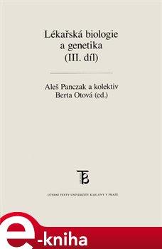 Lékařská biologie a genetika (III. díl) - Aleš Panczak e-kniha