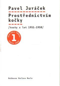 Prostřednictvím kočky. texty z let 1951-1958 - Pavel Juráček