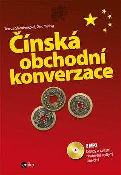 Čínská obchodní konverzace + CD mp3 - Guo Yiying, Tereza Slaměníková