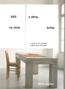 Stůl u okna, na stole kniha. A Table at the Window, a Book Upon the Table - Jana Tichá, Pavla Melková
