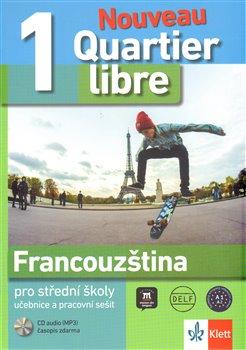 Quartier libre Nouveau 1 – Francouzština. učebnice s pracovním sešitem + CD