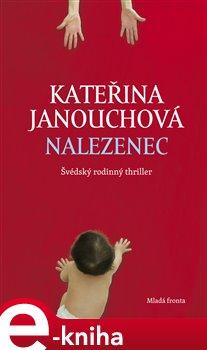 Nalezenec - Kateřina Janouchová e-kniha
