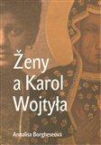 Ženy a Karol Wojtyla (Od maminky Emilie po Matku Terezu) - obálka