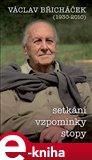 Václav Břicháček – Setkání, stopy, vzpomínky - obálka