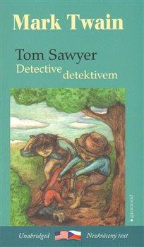 Obálka titulu Tom Sawyer detektivem / Tom Sawyer, Detective