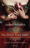 Na život a na smrt (Román o Anně Boleynové) - obálka