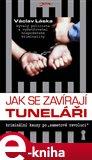 Jak se zavírají tuneláři (Elektronická kniha) - obálka