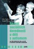 Rozvoj sociálních dovedností u dětí s autismem ((pro děti předškolního věku a pro děti se sníženými rozumovými schopnostmi)) - obálka