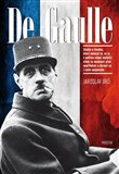 De Gaulle (Studie o člověku, který dokázal to, co je v politice vůbec nejtěžší: nikdy se nesklonil před nepřítelem a ubránil se i svým spojencům) - obálka