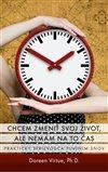 Obálka knihy Chcem zmeniť svoj život, ale nemám na to čas