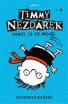 Obálka knihy Timmy Nezdárek: Koukej, co jsi provedl