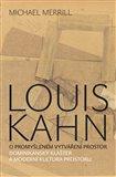 Louis Kahn (O promyšleném vytváření prostor) - obálka