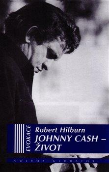 Johnny Cash – Život - Robert Hilburn