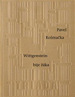 Wittgenstein bije žáka - Pavel Kolmačka