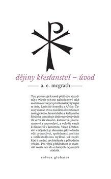 Dějiny křesťanství. úvod - Alistair McGrath
