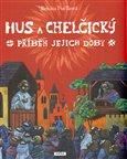Hus a Chelčický (Příběh jejich doby) - obálka