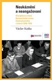 Neukáznění a neangažovaní (Disciplinace členů Komunistické strany Československa v letech 1948–1952) - obálka