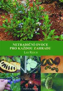 Netradiční ovoce pro každou zahradu - Lee Reich