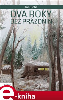 Dva roky bez prázdnin - Jan Jícha e-kniha