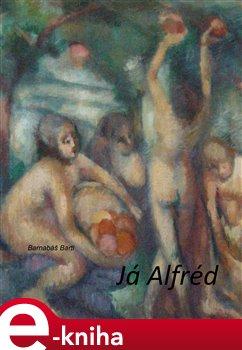 Já Alfréd - Barnabáš Bartl e-kniha