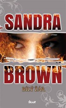 Bílý žár - Sandra Brown