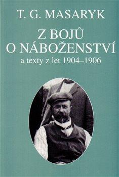 Z bojů o náboženství. 26. spis TGM - Tomáš Garrigue Masaryk