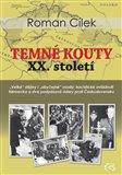Temné kouty XX. století (aneb Historická mozaika: události, zákulisí, osudy) - obálka