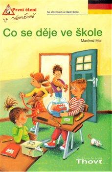 Thovt Co se děje ve škole. První čtení v němčině - Manfred Mai