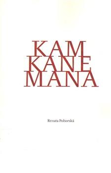 Kam kane mana - Renata Pohorská