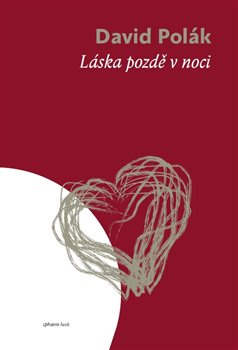 Láska pozdě v noci - David Polák