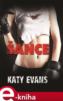 Šance - Katy Evans e-kniha