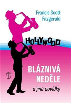Bláznivá neděle a jiné povídky - Francis Scott Fitzgerald