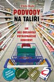 Podvody na talíři (Jak nás obelhávají potravinářské koncerny) - obálka