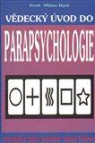 Vědecký úvod do parapsychologie (Mimosmyslové vnímání, jasnovidnost, telepatie, telekineze) - obálka