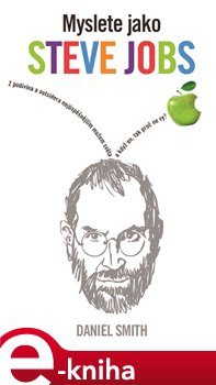 Obálka titulu Myslete jako Steve Jobs
