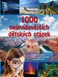1000 nejzvídavějších dětských otázek 2.díl (Země a vesmír, Objevy a vynálezy, Svět, ve kterém žiji) - obálka