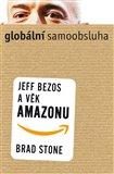 Globální samoobsluha - Jeff Bezos a věk Amazonu - obálka