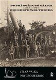 První světová válka 1914-1918 / Die Erste Weltkrieg (Velká válka/Der Grosse Krieg) - obálka