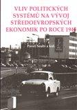 Vliv politických systémů na vývoj středoevropských ekonomik po roce 1945 - obálka